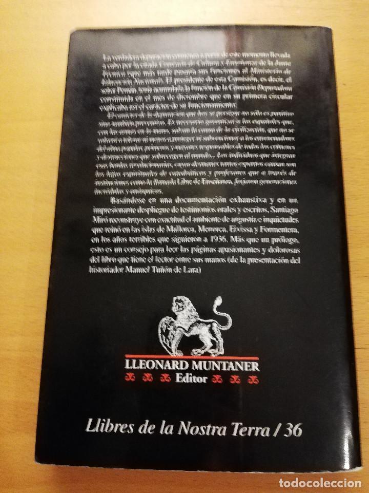 Libros de segunda mano: MAESTROS DEPURADOS EN BALEARES DURANTE LA GUERRA CIVIL (SANTIAGO MIRÓ) LLEONARD MUNTANER EDITOR - Foto 5 - 167580008