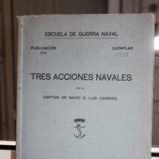 Libros de segunda mano: CARRERO BLANCO, LUIS (CAPITAN DE NAVIO) TRES ACCIONES NAVALES. ESCUELA DE GUERRA NAVAL. 1945.Nº119. Lote 167623028