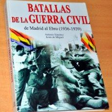 Libros de segunda mano: LAS BATALLAS DE LA GUERRA CIVIL, DE MADRID AL EBRO (1936-1939) - EDITORIAL LIBSA - AÑO 2005. Lote 167790828