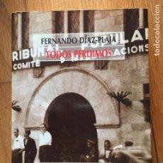 Libros de segunda mano: TODOS PERDIMOS, RECUERDOS DE LA GUERRA CIVIL, FERNANDO DIAZ PLAJA. Lote 167969332