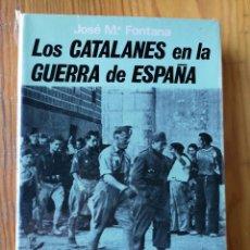 Libros de segunda mano: LOS CATALANES EN LA GUERRA DE ESPAÑA- JOSÉ MARÍA FONTANA TARRATS, BARCELONA. EDITORIAL ACERVO,1977.. Lote 167997384