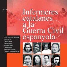 Libros de segunda mano: INFERMERES CATALANES A LA GUERRA CIVIL ESPANYOLA. Lote 168126592