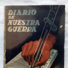 Libros de segunda mano: DIARIO DE NUESTRA GUERRA. GONZALO DE REPARAZ.. Lote 168250465