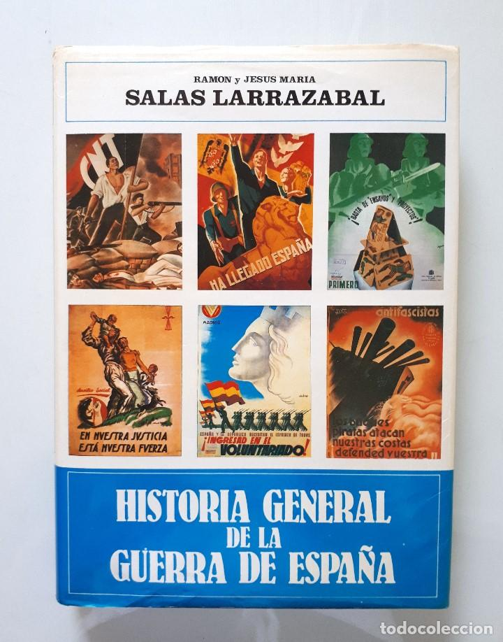 HISTORIA GENERAL DE LA GUERRA DE ESPAÑA / RAMÓN Y JESÚS SALA LARRAZABAL / RIALP 1986 (Libros de Segunda Mano - Historia - Guerra Civil Española)