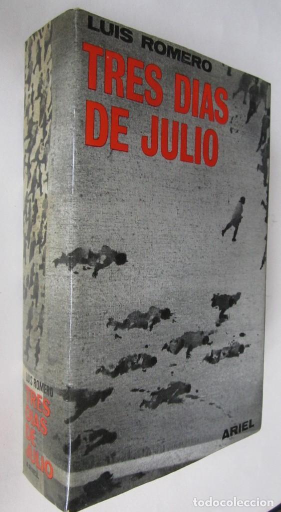 LUIS ROMERO: TRES DÍAS DE JULIO (18,19 Y 20 DE 1936) (Libros de Segunda Mano - Historia - Guerra Civil Española)