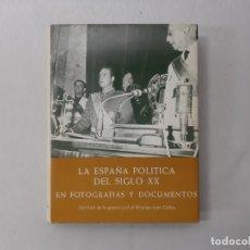 Libros de segunda mano: LA ESPAÑA POLITICA DEL SIGLO XX EN FOTOGRAFIAS Y DOCUMENTOS TOMO IV POR FERNANDO DÍAZ-PLAJA (1974) -. Lote 168528226