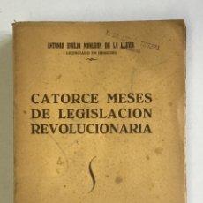 Libros de segunda mano: CATORCE MESES DE LEGISLACIÓN REVOLUCIONARIA. - MONLEÓN DE LA LLUVIA, ANTONIO E. . Lote 168681088
