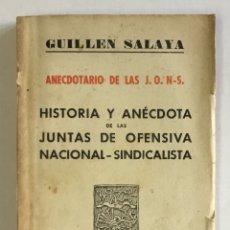 Libros de segunda mano: ANECDOTARIO DE LAS J.O.N.S. (HISTORIA Y ANÉCDOTA DE LAS JUNTAS DE OFENSIVA...) - SALAYA, GUILLEN. . Lote 168682276