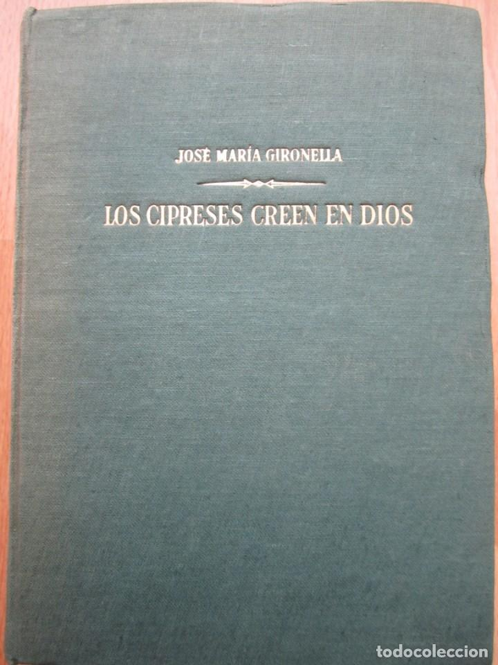 LOS CIPRESES CREEN EN DIOS-JOSÉ Mª GIRONELLA-EDICIÓN DE 1955 (Libros de Segunda Mano - Historia - Guerra Civil Española)