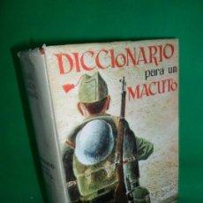 Libros de segunda mano: DICCIONARIO PARA UN MACUTO, RAFAEL GARCÍA SERRANO, PRIMERA EDICIÓN, 1964. Lote 168705828
