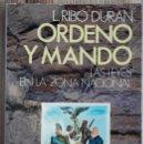 Libros de segunda mano: L. RIBÓ DURÁN . ORDENO Y MANDO. LAS LEYES EN LA ZONA NACIONAL. Lote 168760584