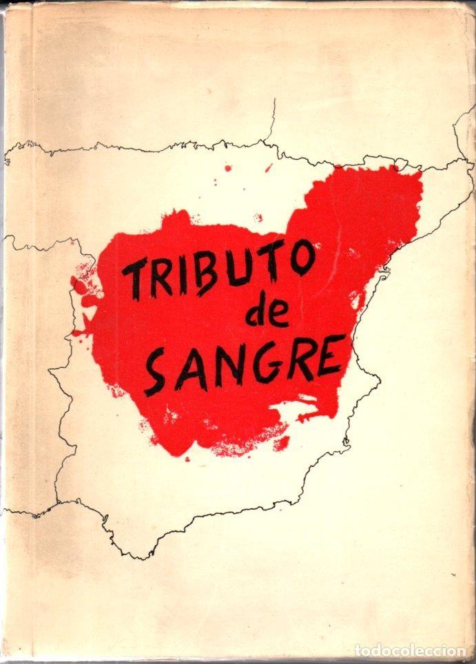 TRIBUTO DE SANGRE - LOS RELIGIOSOS CAMILOS DURANTE LA PERSECUCIÓN RELIGIOSA 1936-39 (MADRID 1967) (Libros de Segunda Mano - Historia - Guerra Civil Española)