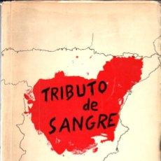 Libros de segunda mano: TRIBUTO DE SANGRE - LOS RELIGIOSOS CAMILOS DURANTE LA PERSECUCIÓN RELIGIOSA 1936-39 (MADRID 1967). Lote 168800464
