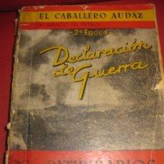 Libros de segunda mano: EL CABALLERO AUDAZ. LA REVOLUCION DE LOS PATIBULARIOS. VOL 1. DECLARACION DE GUERRA. 1939.. Lote 168826984