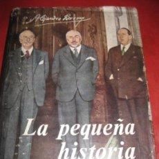 Libros de segunda mano: LA PEQUEÑA HISTORIA. ALEJANDRO LERROUX. AFRODISIO AGUADO EDITORES. GUERRA CIVIL.. Lote 168830092
