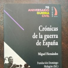 Libros de segunda mano: MIGUEL HERNÁNDEZ: CRÓNICAS DE LA GUERRA DE ESPAÑA. FLOR DEL VIENTO EDICIONES. 2005. Lote 168831364