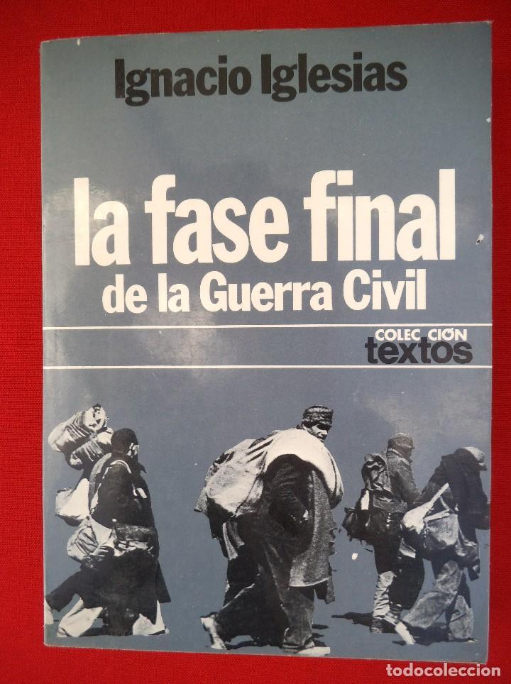 LA FASE FINAL DE LA GUERRA CIVIL POR IGNACIO IGLESIAS (Libros de Segunda Mano - Historia - Guerra Civil Española)