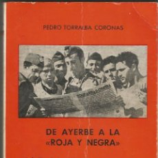 Libros de segunda mano: DE AYERBE A LA ROJA Y NEGRA, 127 BRIGADA MIXTA DE LA 28 DIVISION. PEDRO TORRALBA. 1980. Lote 169831620