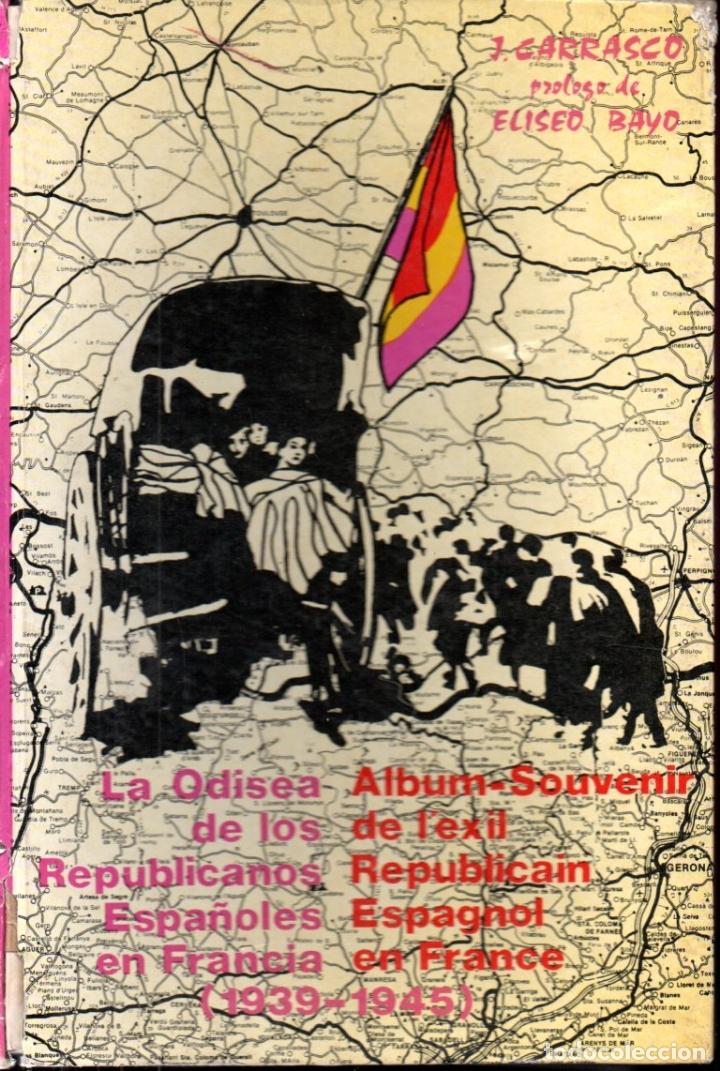 CARRASCO / BAYO : LA ODISEA DE LOS REPUBLICANOS ESPAÑOLES EN FRANCIA 1939-1945 (NOVA LLETRA, 1980) (Libros de Segunda Mano - Historia - Guerra Civil Española)