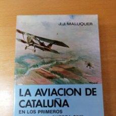 Libros de segunda mano: LA AVIACION DE CATALUÑA EN LOS PRIMEROS MESES DE LA GUERRA CIVIL. - MALUQUER, J. J.. Lote 170212752