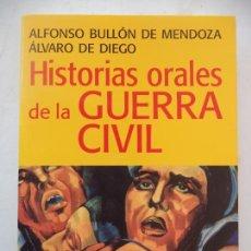 Libros de segunda mano: HISTORIAS ORALES DE LA GUERRA CIVIL BULLON Y DE DIEGO ARIEL PERFECTO ESTADO. Lote 170212768