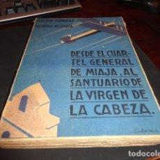 Libros de segunda mano: DESDE EL CUARTEL GENERAL DE MIAJA AL SANTUARIO VIRGEN DE LA CABEZA CAPITÁN REPARAZ VALLADOLID 1937. Lote 170661495