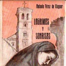 Libros de segunda mano: PÉREZ DE OLAGUER : LÁGRIMAS Y SONRISAS (ANTISECTARIAS, 1938) CON AUTÓGRAFO DEL ESCRITOR. Lote 170968113