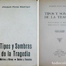 Libros de segunda mano: PÉREZ MADRIGAL, J. TIPOS Y SOMBRAS DE LA TRAGEDIA. MÁRTIRES Y HÉROES. BESTIAS Y FARSANTES. 1937.. Lote 171089908