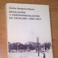 Libros de segunda mano: CARLOS SEMPRÚN-MAURA - REVOLUCIÓN Y CONTRARREVOLUCIÓN EN CATALUÑA (1936-1937) - TUSQUETS, 1978. Lote 171211529