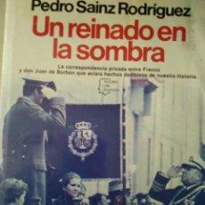 Libros de segunda mano: UN REINADO EN LA SOMBRA. PEDRO SAINZ RODRÍGUEZ. EDITORIAL PLANETA. ESPEJO DE ESPAÑA 71. CARTONÉ CON. Lote 171342335