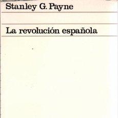 Libros de segunda mano: LA REVOLUCIÓN ESPAÑOLA / STANLEY G. PAYNE. Lote 171478935