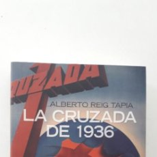 Libros de segunda mano: LA CRUZADA DE 1936, MITO Y MEMORIA - ALBERTO REIG TAPIA. Lote 171504223