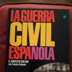 Libros de segunda mano: LA GUERRA CIVIL ESPAÑOLA. EL CONFLICTO MILITAR (LUIS PALACIOS BAÑUELOS). Lote 171504542