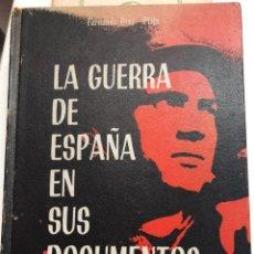 Libros de segunda mano: FERNANDO DÍAZ-PLAJA. LA GUERRA DE ESPAÑA EN SUS DOCUMENTOS. 1966. Lote 171519549