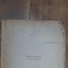 Libros de segunda mano: MALLORCA SALVADA. POR MAJOR NORMAN BRAY O.B.E.M.C. 1937.PALMA DE MALLORCA. Lote 171545272