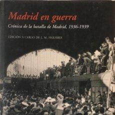 Libros de segunda mano: MADRID EN GUERRA. EDICIÓN A CARGO DE JOSEP MARIA FIGUERES.. Lote 171545358