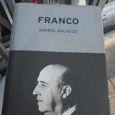 Libros de segunda mano: FRANCO. ANDREE BACHOUD. EDITORIAL CRITICA, AÑO 2000. TAPA DURA CON SOBRECUBIERTA. Lote 172109589