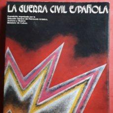 Livros em segunda mão: LA GUERRA CIVIL ESPAÑOLA . CATÁLOGO DE EXPOSICIÓN. Lote 172138707