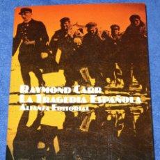 Libros de segunda mano: LA TRAGEDIA ESPAÑOLA - RAYMOND CARR - ALIANZA EDITORIAL (1986). Lote 172249004