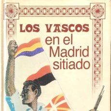 Libros de segunda mano: LOS VASCOS EN EL MADRID SITIADO. JESÚS GALINDEZ.. Lote 172249867