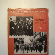 Libros de segunda mano: EL SIGLO XX DICTADURA ...REPÚBLICA 1923-1936 - FERNANDO DÍAZ-PLAJA -Hª ESPAÑA EN SUS DOCUMENTOS 1965. Lote 172249880