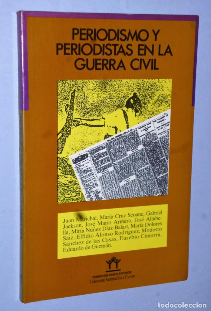 PERIODISMO Y PERIODISTAS EN LA GUERRA CIVIL (Libros de Segunda Mano - Historia - Guerra Civil Española)