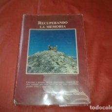 Libros de segunda mano: RECUPERANDO LA MEMORIA - J. AURELIO ROMERO NAVAS (GUERRILLA ANTIFRANQUISTA 1939-1948 MÁLAGA GRANADA). Lote 172616152