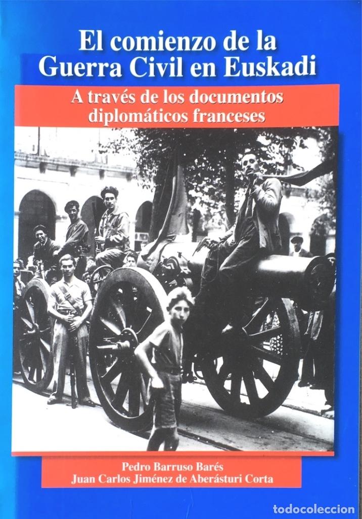 EL COMIENZO DE LA GUERRA CIVIL EN EUSKADI. A TRAVÉS DE LOS DOCUMENTOS DIPLOMÁTICOS FRANCESES. (Libros de Segunda Mano - Historia - Guerra Civil Española)