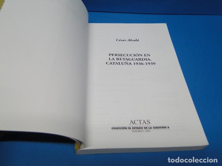 Libros de segunda mano: Persecución en la retaguardia. Cataluña 1936-1939 .- Alcalá, César - Foto 2 - 172846538