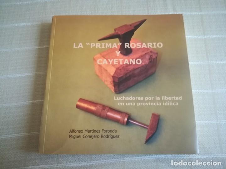 Libros de segunda mano: LIBRO LA PRIMA ROSARIO Y CAYETANO LUCHADORES POR LA LIBERTAD EN UNA PROVINCIA IDÍLICA - Foto 9 - 173011504
