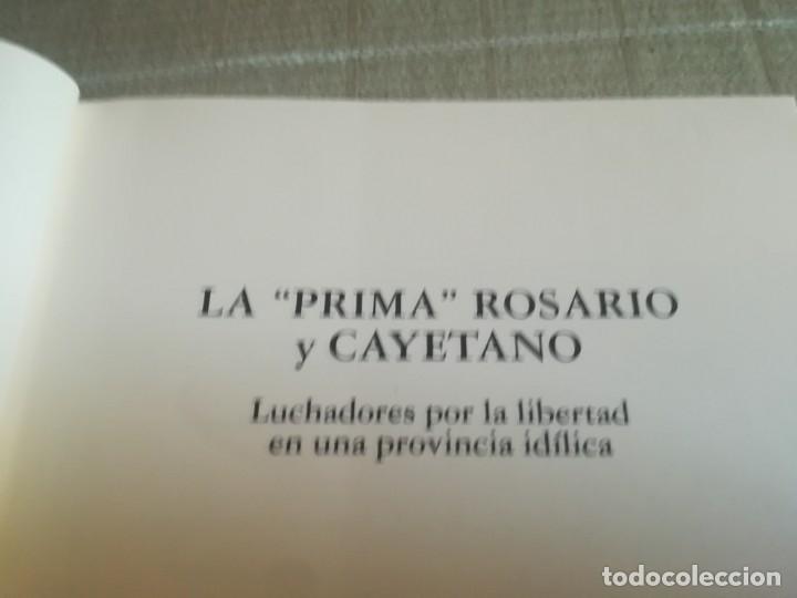 Libros de segunda mano: LIBRO LA PRIMA ROSARIO Y CAYETANO LUCHADORES POR LA LIBERTAD EN UNA PROVINCIA IDÍLICA - Foto 15 - 173011504