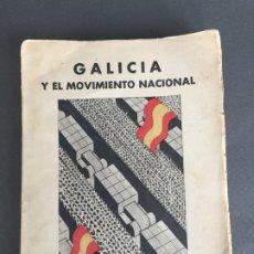 Libros de segunda mano: GALICIA Y EL MOVIMIENTO NACIONAL CON DEDICATORIA AL GENERAL MARTIN ALONSO . 1938. Lote 173144527