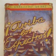 Libros de segunda mano: EL CABALLERO AUDAZ - ¡ARRIBA LOS ESPECTROS! - LA REVOLUCIÓN DE LOS PATIBULARIOS - AÑO 1940.. Lote 173208643