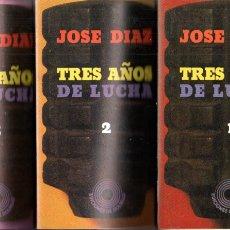 Libros de segunda mano: JOSÉ DÍAZ : TRES AÑOS DE LUCHA - 3 TOMOS (LAIA, 1978). Lote 173215899